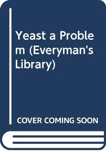 9780460009744: Yeast a Problem (Everyman's Library)