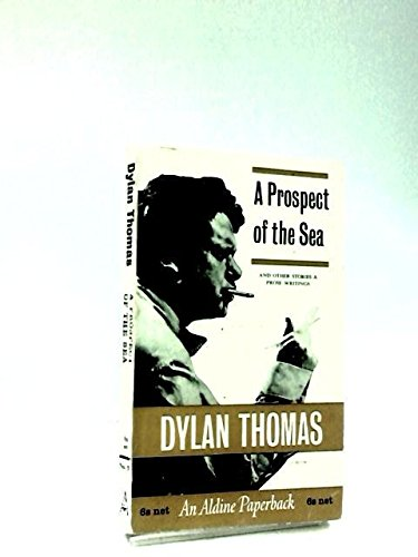 A Prospect of the Sea: Dylan Thomas