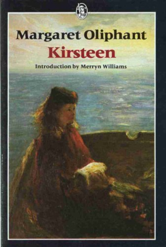 9780460011457: Kirsteen: The Story of a Scotch Family Seventy Years Ago (Everyman Classics)
