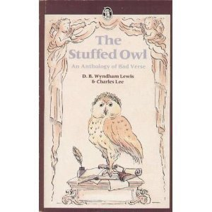 9780460011860: The Stuffed Owl: An Anthology of Bad Verse (Everyman's Classics)