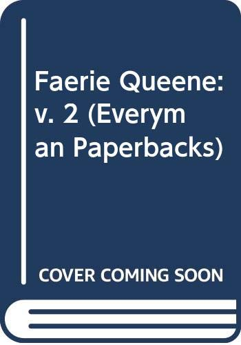 Faerie Queene: v. 2 (Everyman Paperbacks): Spenser, Edmund