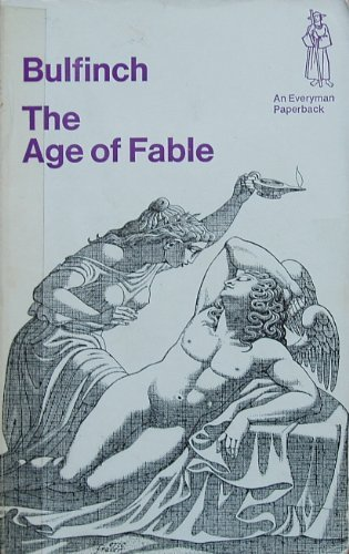 Age of Fable (Everyman Paperbacks) (9780460014724) by Bulfinch T