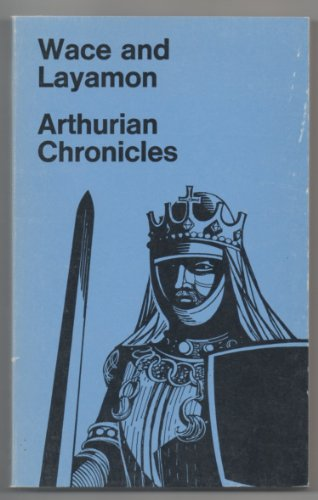 9780460015783: Arthurian Chronicles (Everyman Paperbacks)