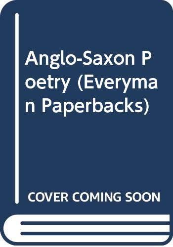 9780460017947: Anglo-Saxon Poetry (Everyman Paperbacks)