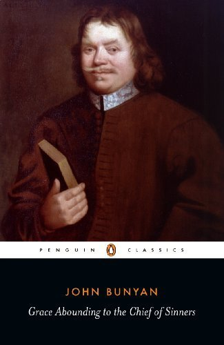 Grace Abounding and the Life and Death: John Bunyan