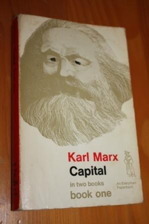 Capital: v. 1 (Everyman Paperbacks): Karl Marx; Translator-E.