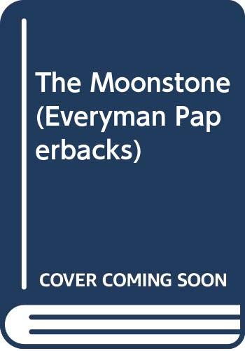 The Moonstone (Everyman Paperbacks): Collins, Wilkie