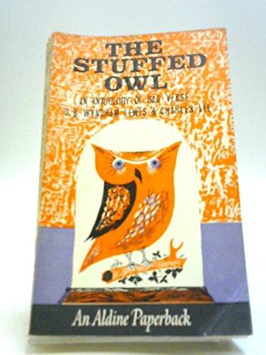 9780460020169: Stuffed Owl: An Anthology of Bad Verse (Aldine Paperbacks)