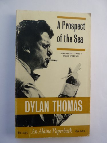 9780460020589: Prospect of the Sea and Other Stories and Prose Writings (Aldine Paperbacks)