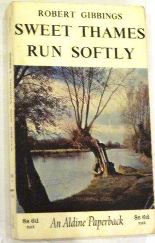 Sweet Thames Run Softly (Aldine Paperbacks): Gibbings, Robert