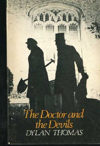 Doctor and the Devils (Aldine Paperbacks) (0460020781) by Dylan Thomas