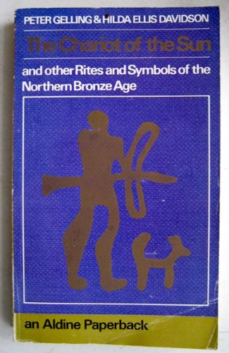 9780460021081: Chariot of the Sun and Other Rites and Symbols of the Northern Bronze Age (Aldine Paperbacks)