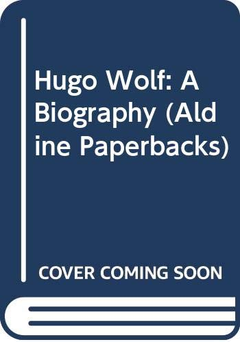 Hugo Wolf: A Biography (Aldine Paperbacks): Walker, Frank