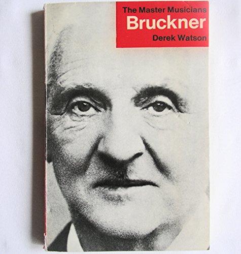 9780460021715: Bruckner (Master Musician)