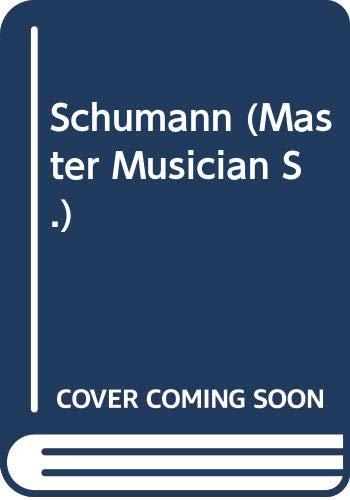 9780460021920: Schumann (Master Musician)