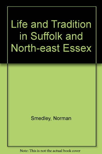 9780460022163: Life and Tradition in Suffolk and North-east Essex