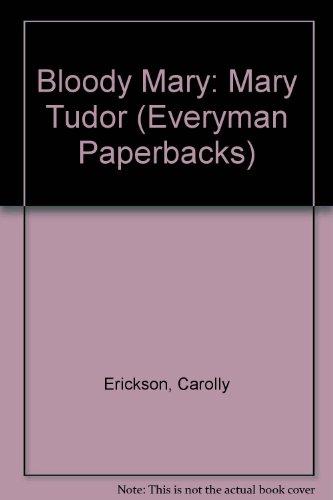 9780460022293: Bloody Mary: Mary Tudor (Everyman Paperbacks)