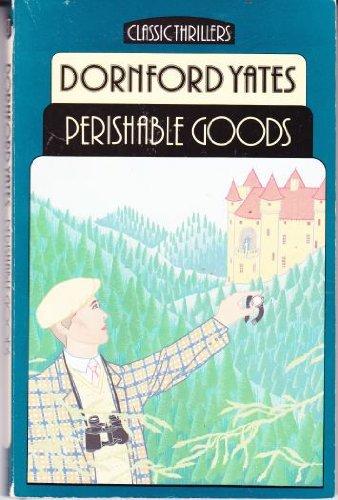 9780460022491: Perishable Goods (Classic Thrillers S.)