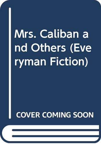 Mrs. Caliban and Others (Everyman Fiction): Ingalls, Rachel