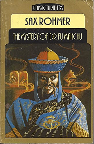 9780460022903: The Mystery of Dr. Fu-Manchu (Classic Thrillers)