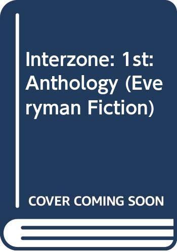 9780460022941: Interzone: 1st: Anthology (Everyman Fiction)