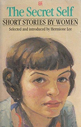 Secret Self Short Stories By Women (Everyman: Lee, Hermione