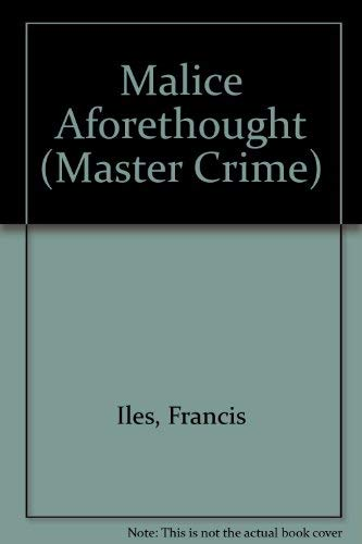 9780460024402: Malice Aforethought (Master Crime)