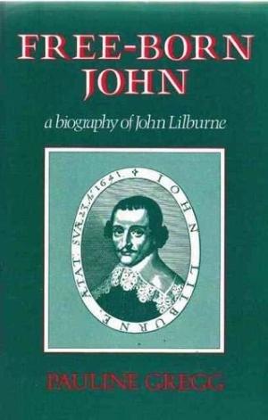 9780460024655: Free Born John: Biography of John Lilburne