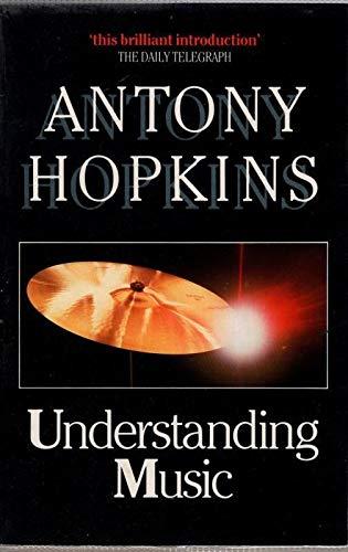 9780460024877: Understanding Music