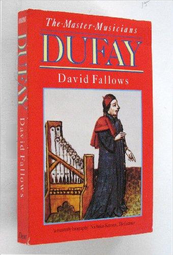 9780460024938: Dufay (Master Musician)