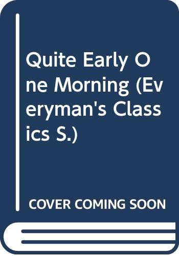 Quite Early One Morning (Everyman's Classics): Thomas, Dylan