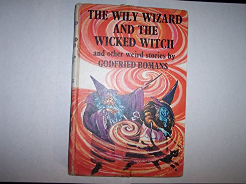 9780460027182: Wily Wizard and the Wicked Witch and Other Weird Stories