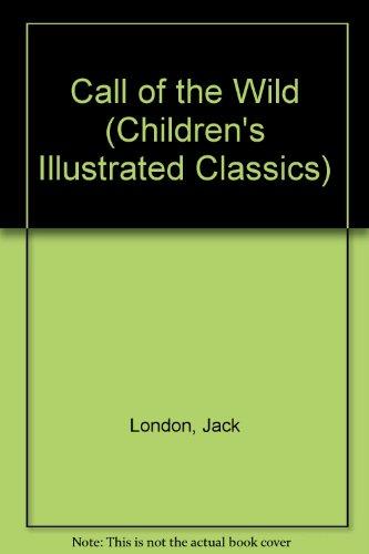 9780460027526: Call of the Wild (Children's Illustrated Classics)