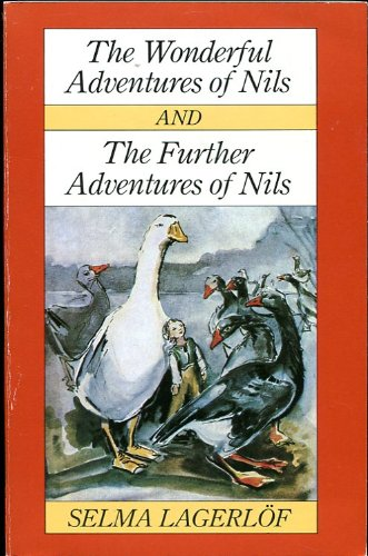 The Wonderful Adventures of Nils and The: Selma Lagerlof; translated