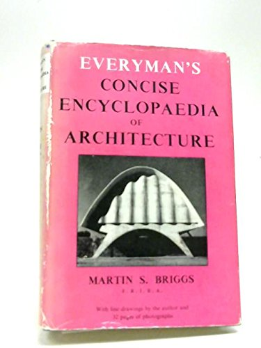 Everyman's Concise Encyclopaedia of Architecture: Martin S. Briggs
