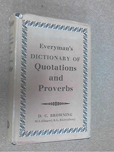 Everyman's Dictionary of Quotations and Proverbs (Everyman's: D C Browning