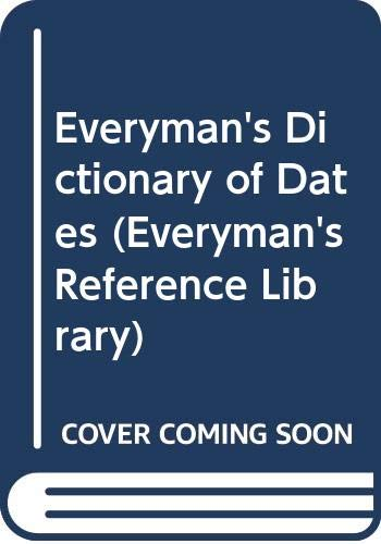9780460030267: Everyman's Dictionary of Dates (Everyman's Reference Library)