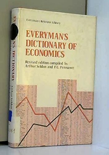 9780460030281: Everyman's Dictionary of Economics: An Alphabetical Exposition of Economic Concepts and Their Application (Everyman's Reference Library)