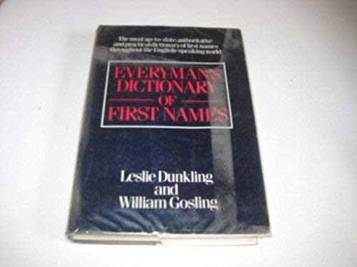 Everyman's Dictionary of First Names (Everyman's Reference: Leslie Dunkling, William