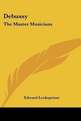 9780460031080: Debussy (Master Musician)