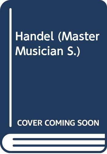 9780460031103: Handel (Master Musician)