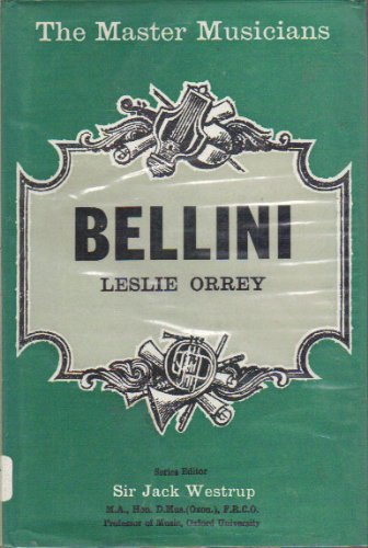 9780460031325: Bellini (The Master Musicians Series)