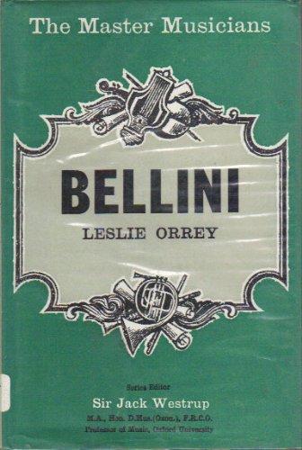 9780460031325: Bellini (The Master Musicians Series)
