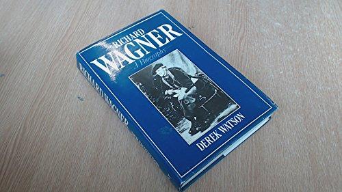 9780460031660: Richard Wagner: A Biography