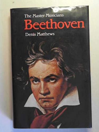 9780460031783: Beethoven (Master Musicians Series)