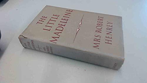Little Madeleine: Henrey, Mrs. Robert