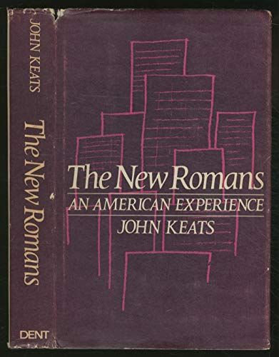 The New Romans: An American Experience: Keats, John