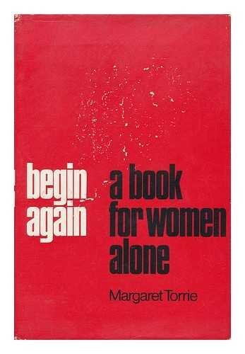 BEGIN AGAIN : A BOOK FOR WOMEN ALONE (SIGNED)