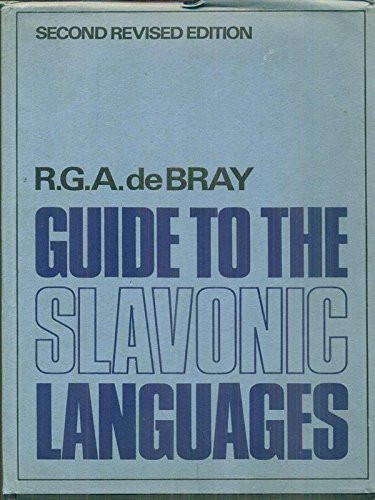 Guide to the Slavonic Languages: De Bray, R. G. A.