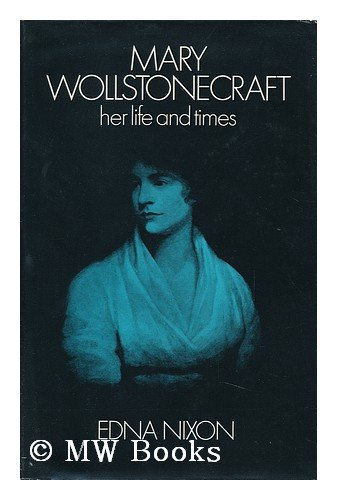 the life and times of mary wollstonecraft shelley Mary shelley, author of frankenstein: or, the modern prometheus (1818), was the daughter of the radical philosopher william godwin, who described her as 'singularly bold, somewhat imperious, and active of mind' her mother, who died days after her birth, was the famous defender of women's rights, mary wollstonecraft.